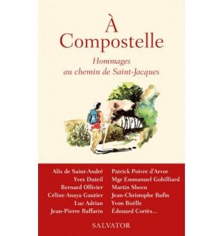 A Compostelle, Hommages au...