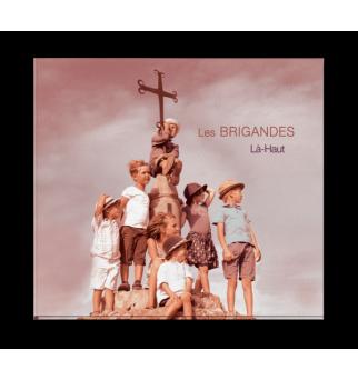 Là-Haut - Les Brigandes