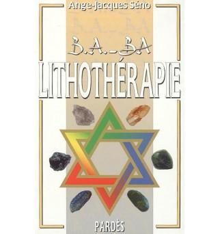 B.A.-BA Lithothérapie -...