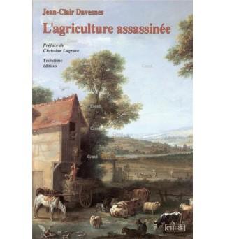 L'agriculture assassinée -...