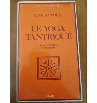 Le yoga tantrique - Julius...