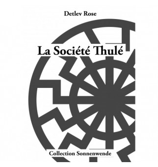 La Société Thulé - Detlev Rose