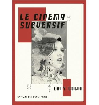 Le cinéma subversif - Dany...