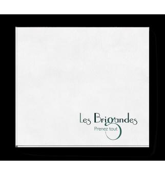 Prenez tout - Les Brigandes