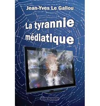 La tyrannie médiatique -...