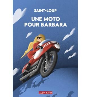 Une moto pour Barbara -...