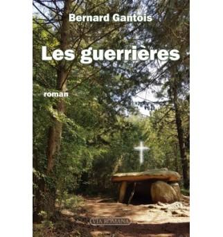 Les guerrières - Bernard...